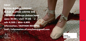 """DALLE / ⚠︎延期 / 黒服限定ONEMAN GIG [ 4月28日(tue) """"BLOOD BLOODY TUESDAY"""" picture ticket ] at 渋谷Chelsea hotel"""