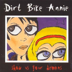 dirt bike annie / show us your demons cd