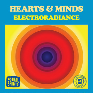 Hearts & Minds「Electroradiance」(Astral Spirits)
