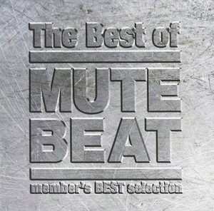 MUTE BEAT /  THE BEST OF MUTE BEAT