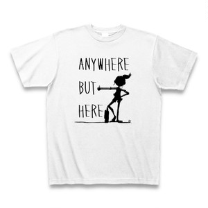 【She】ANYWHERE BUT HERE  T-shirt