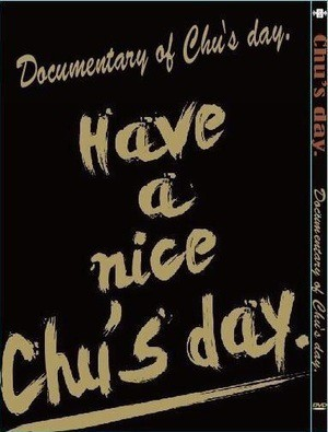 「Have a nice Chu's day.」DVD & Bru-ray