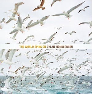 【予約商品*11/3頃発送予定】Dylan Mondegreen - The World Spins On(LP+DLコード)