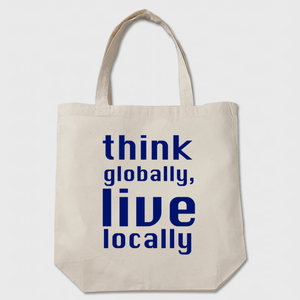 think globally, live locally トートバッグ(B×N)