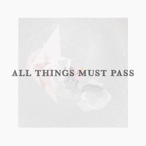 ALL THINGS MUST PASS (ダウンロード配信)