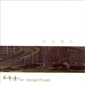 """[SD-003] d.b.s. – """" I Is For Insignificant """" [CD]"""