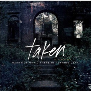 TAKEN「carry us until there is nothing left」ANTHOLOGY CD