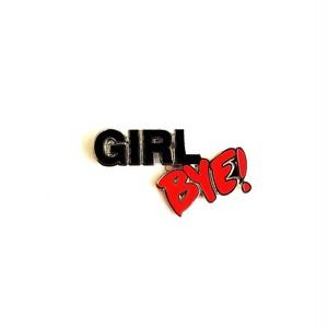 "Pinship""Girl Bye! Pin"""