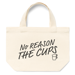 """NO REASON THE CUPS""ミニトートバッグ"
