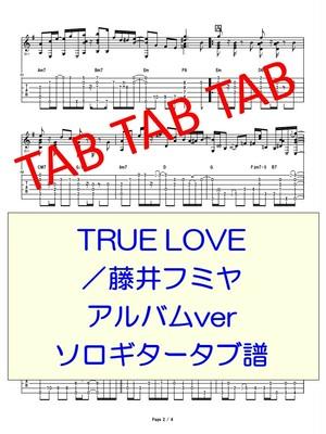 TRUE LOVE/藤井フミヤ アルバムver ソロギタータブ譜