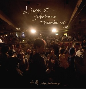 千尋 ライヴ盤DVD 【Live at Yokohama Thumbs up】