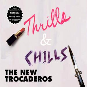 new trocaderos / thrills & chills cd