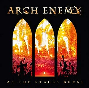 ARCH ENEMYアーチ・エネミー/AS THE STAGES BURN!