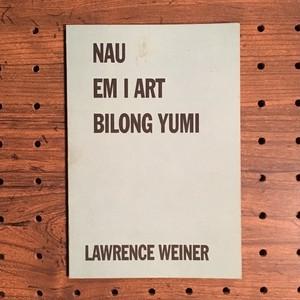 NAU EM I ART BILONG YUMI/LAWRENCE WEINER(ローレンス・ウェイナー)