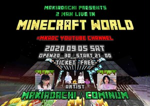 マキアダチ×COMiNUM【2MAN LIVE IN MINECRAFT WORLD】アンコール販売ページ