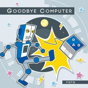 GOODBYE COMPUTER [CD]