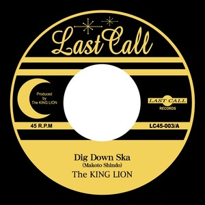 [7inch] Dig Down Ska / 64ska Take2 - The KING LION