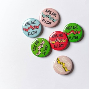 """KIDS ARE SWINGIN' ALL DAY"" Pins"