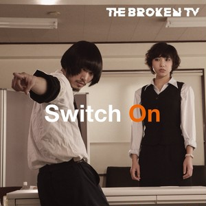 The Broken TV「Switch On」【花ポShop限定通販】