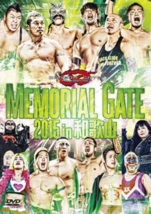 DRAGON GATE MEMORIAL GATE  2015  in 和歌山
