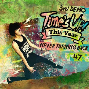 Time's Up! This Year / 3rd Demo Never Turning Back/47