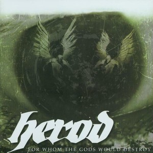 【USED】Herod / For Whom the Gods Would Destroy