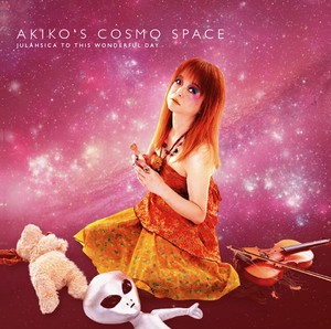 Akiko's Cosmo Space - Julähsica To This Wonderful Day! [Musea Records (France)]
