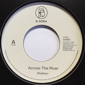 Shakkyo『 Across The River 』
