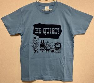 BE QUIET! Tシャツ(ブルー)