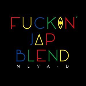 NEVA-D/Fuckin'JAP Blend
