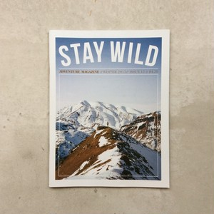 STAY WILD #12 : Adventure Magazine WINTER 2017