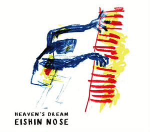 EISHIN NOSE SOLO  Heaven's Dream
