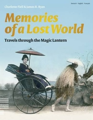 Memories of a Lost World / Travels through the Magic Lantern
