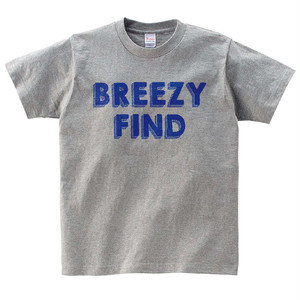 BREEZY FIND Tシャツ