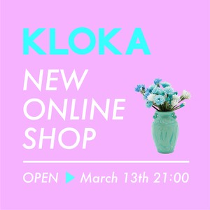KLOKA's NEW ONLINESHOP OPEN!