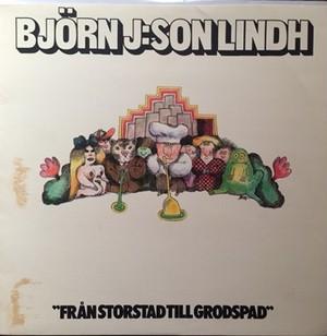 【LP】BJÖRN J:SON LINDH/Från Storstad Till Grodspad