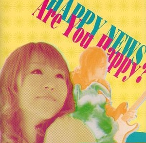 【Are You Happy?】HAPPY NEWS(^^♪1stアルバム