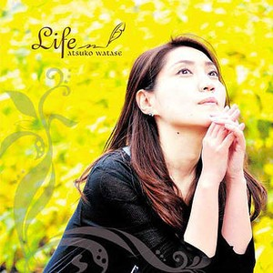 Life /  渡瀬あつ子