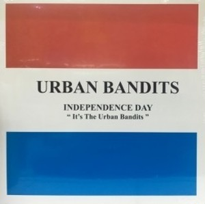 URBAN BANDITS - Independence Day LP