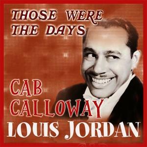 CD 「THOSE WERE THE DAYS / CAB CALLOWAY : LOUIS JORDAN」 (2CD)