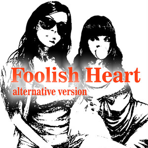 Foolish Heart Alt Ver..mp3