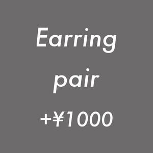 Earring ペア +¥1000