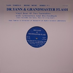 DR.Yann & Grandmaster Flash/Vinyl Beat Of Two Turntables With Cybernetics And Bio-Feedback