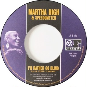 Martha High & Speedometer ‎– I'd Rather Go Blind / No More Heartaches