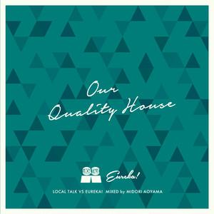 "Local Talk vs EUREKA! - ""Our Quality House""【CD】"