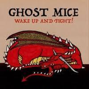 GHOST MICE - WAKE UP AND FIGHT!(CD)