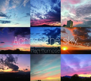 Across the sky - ヒーリングジャズ - 桃瀬茉莉