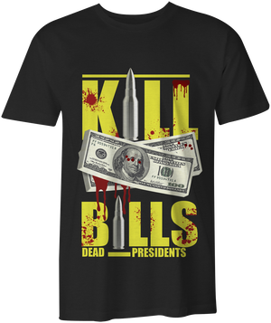 Kill Bills (Dead Presidents) T-shirt - Black