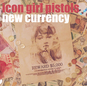 "【CD ALBUM】icon girl pistols ""new currency"""