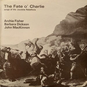 【LP】ARCHIE FISCHER,BARBARA DICKSON,JOHN MAcKINNON/The Fate O' Charlie